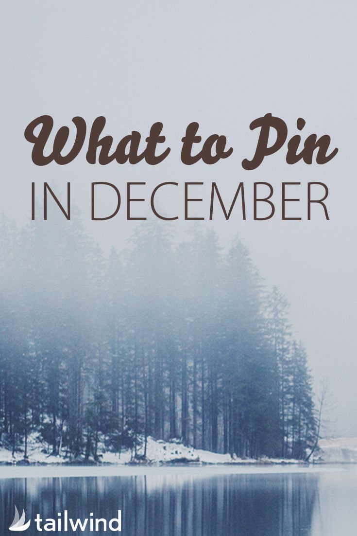 What to Pin in December.  We collected the most popular Pinterest Pins from last December to answer the question of what you should Pin in the run up to Christmas and the New Year via @tailwind #Pinterest #December