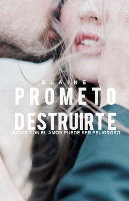 Lee Prefacio  de la historia Prometo Destruirte por Disadaiana (e l a i n e) con 307,014 lecturas. drama, adolescente...