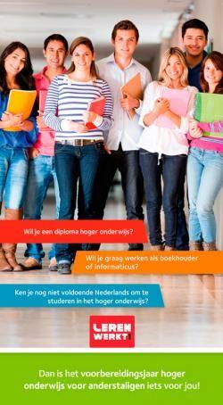 Belgium - Voorbereidingsjaar Hoger Onderwijs   Samen maken we het verschil.      Ken je nog niet voldoende Nederlands om te studeren in het hoger onderwijs?  DAN IS HET VOORBEREIDINGDJAAR HOGER ONDERWIJS VOOR ANDERSTALIGEN IETS VOOR JOU!