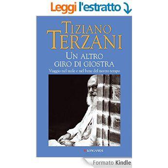 Un altro giro di giostra (Longanesi Saggi) eBook: Tiziano Terzani: Amazon.it: Libri