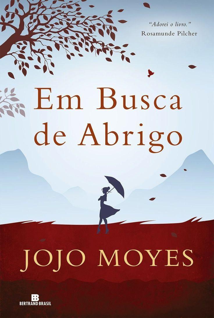 Em Busca de Abrigo (Sheltering Rain) - Jojo Moyes | #Resenha