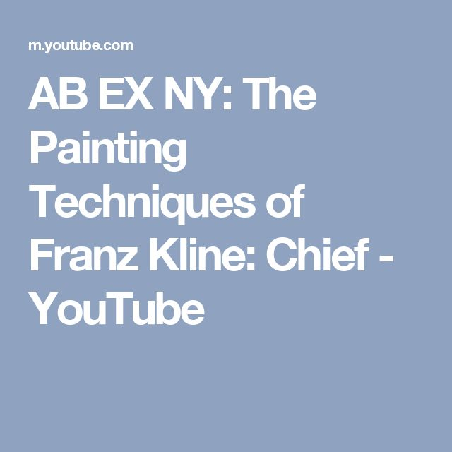 AB EX NY: The Painting Techniques of Franz Kline: Chief - YouTube