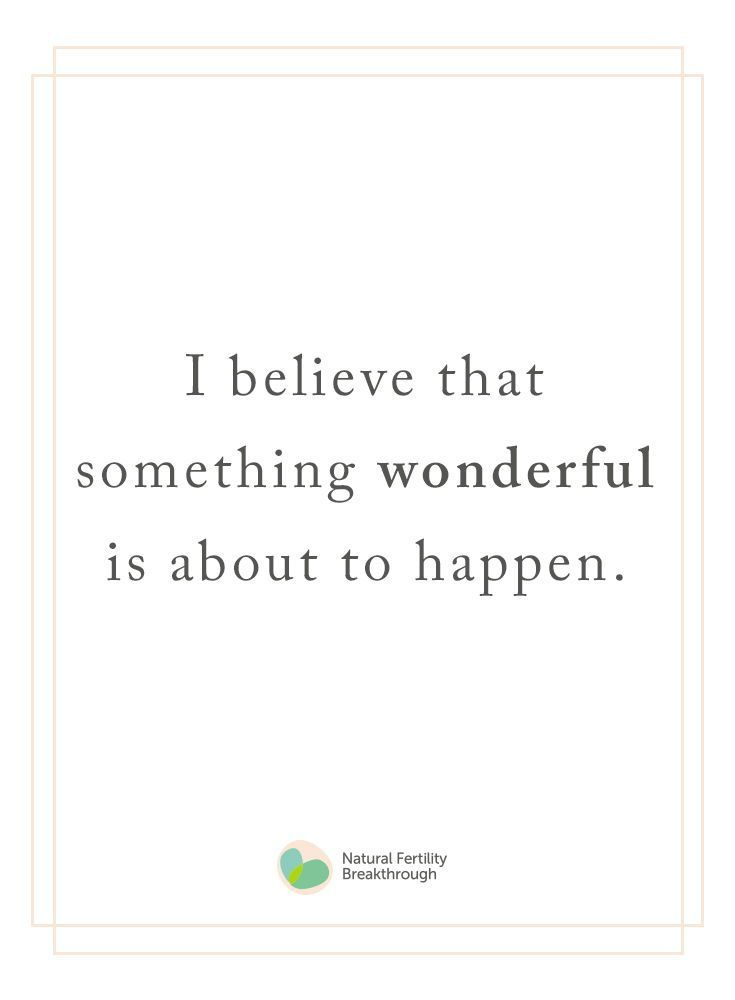 I believe that something wonderful is about to hap…