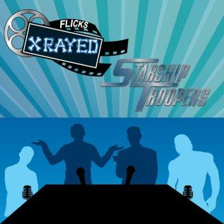 Season 1 Episode 17 of Flicks XRayed is about the film Starship Troopers, The hosts Jeff and Tony Joined by OG Sound Guy James who is pretty as always, and introducing the lovely Devo. Listen in as we discuss Facism and Military Governments, Equal Rights and Maritime Monster B-movies.
