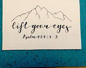 Lift up your eyes- Psalm 121:1-2 typography