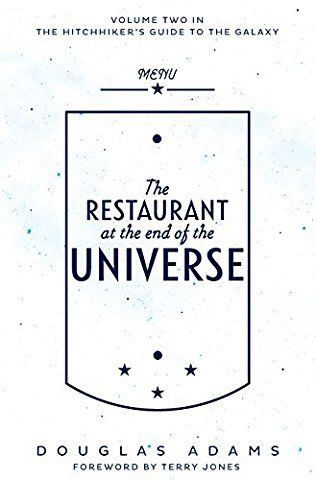 The Restaurant at the end of the Universe ~Douglas Adams