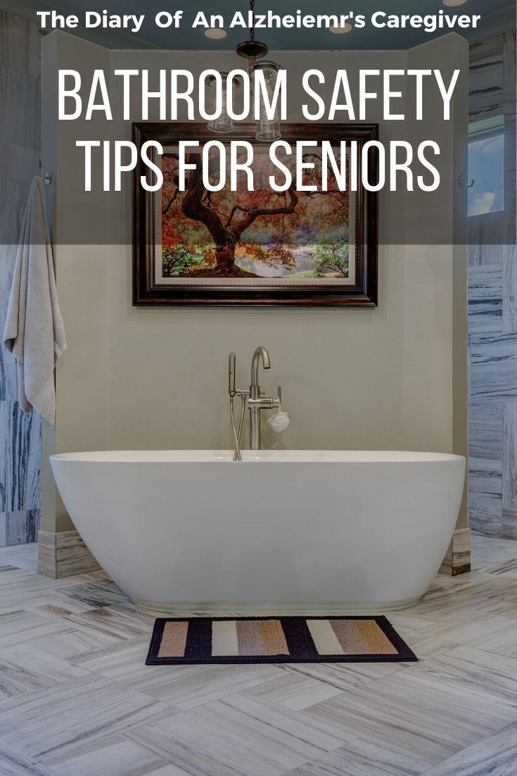 Bathroom Safety Tips For Seniors Bathroom Safety Safety Tips Caregiver