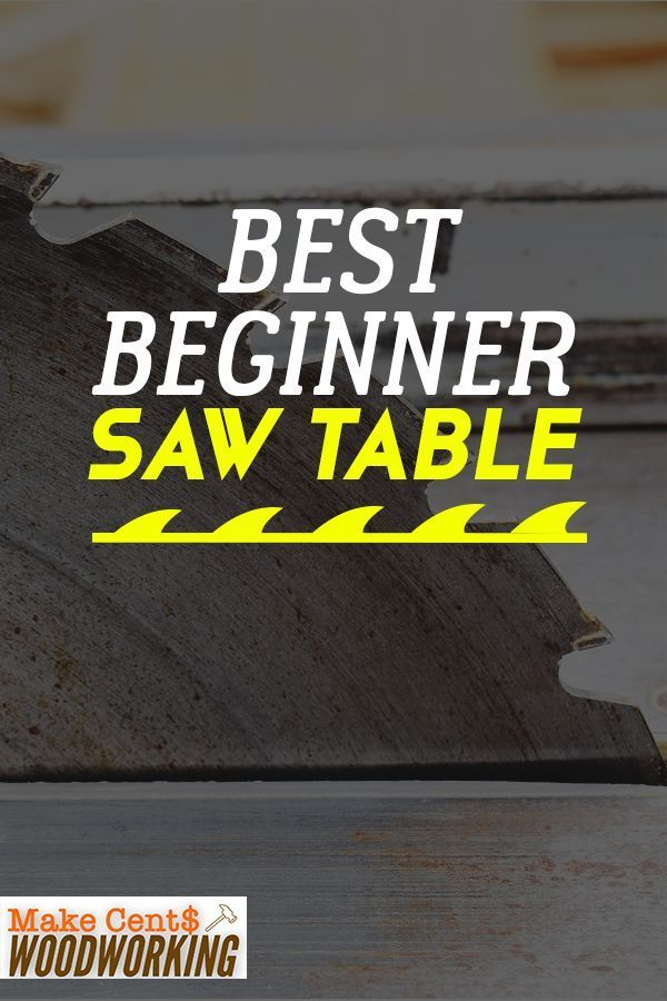 Best Table Saw For Beginners A Table Saw Can Be An Awesome Tool For Woodworking Projects But Best Table Saw Woodworking Projects Diy Easy Woodworking Projects