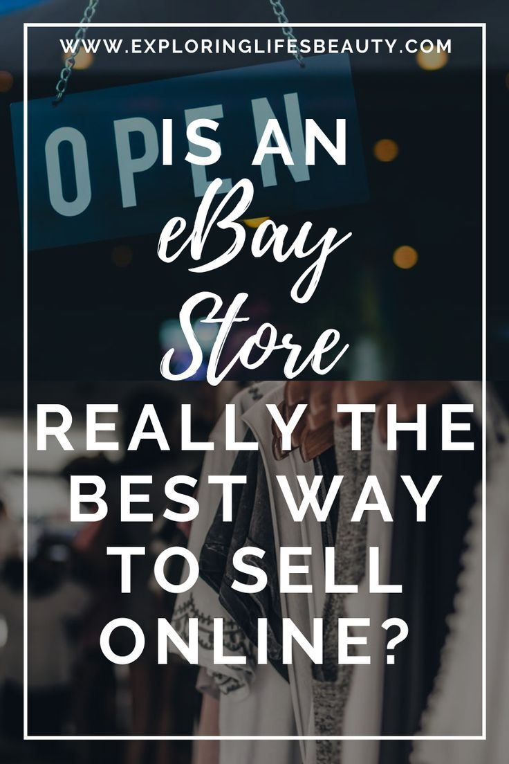 Should You Buy An Ebay Store Ebay Selling Tips Making Money On