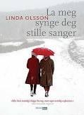 Linda Olsson - La meg synge deg stille sanger