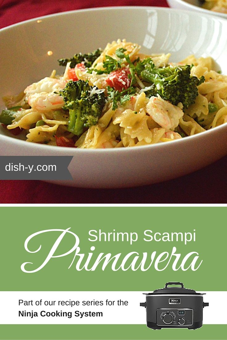 Ninja cooking system recipes - Shrimp Scampi Primavera Is Dish Y S First Reader Submitted Recipe And Was Developed Shrimp Pasta Dishesthe Ninjaninja Cooking Systemninja Recipescrockpot