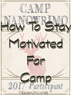 How To Stay Motivated for Camp NaNoWriMo