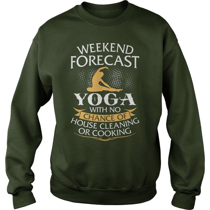 Weekend Forecast Yoga With No Chance Of House Cleaning Or Cooking Sweater Forest - Funny Yoga T Shirt, Yoga T Shirt, Yoga Shirt, Men's Yoga T Shirt, Women's Yoga T Shirt, Yoga T Shirt for Men, Yoga T Shirt for Women.
