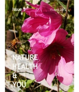 Nature, Health & You: Issue 3: 15 April 2013