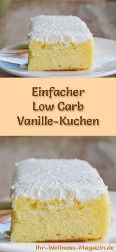 Rezept für einen Low Carb Vanille-Kuchen: Der kohlenhydratarme, kalorienreduzierte Kuchen wird ohne Zucker und Getreidemehl zubereitet ...