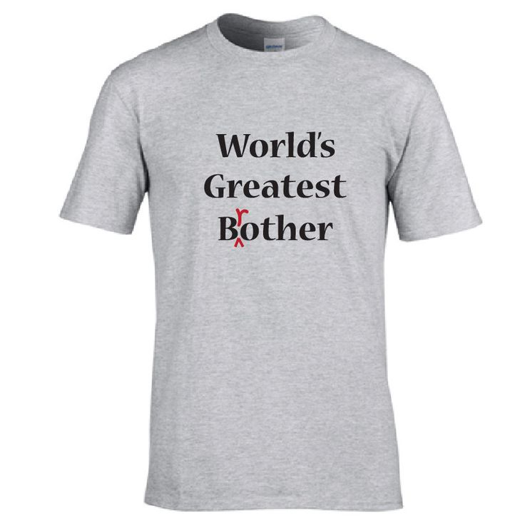 Funny shirt for brother.  World's greatest B(r)OTHER.  World's greatest brother. Gag gift for brother.  Funny t-shirt for brother. by PinkPigPrinting on Etsy