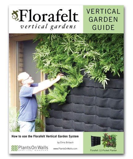 Florafelt Vertical Garden Guide                                                                                                                                                                                 More