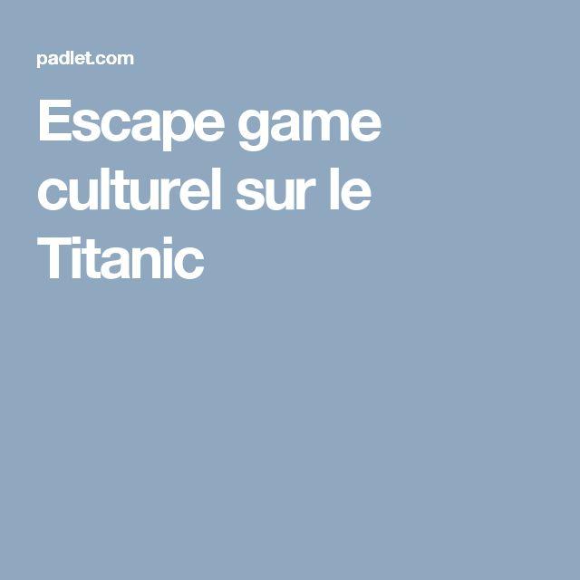 Escape game culturel sur le Titanic