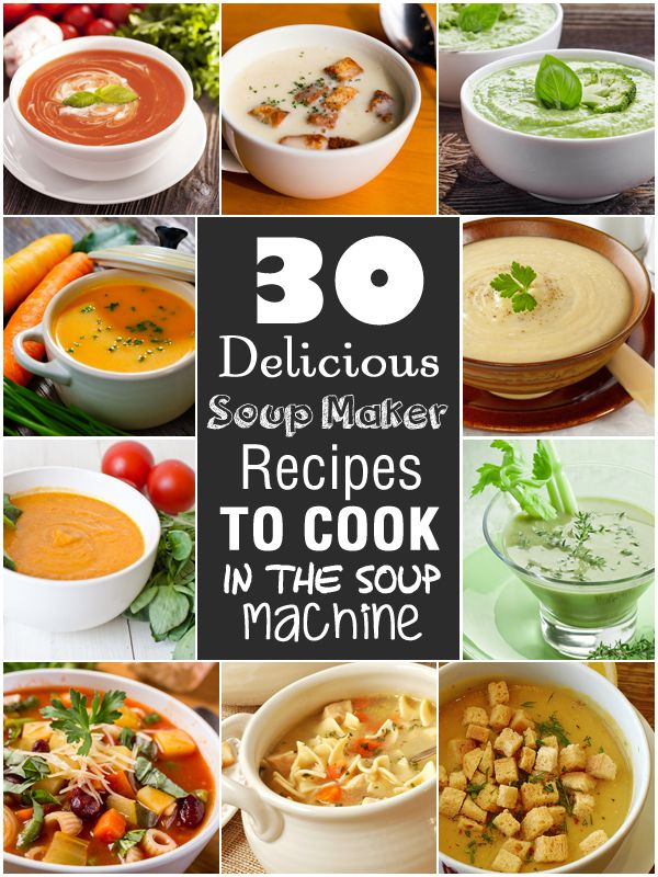30 Delicious Soup Maker Recipes To Cook In The Soup Machine via @recipethis