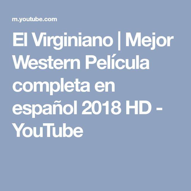 El Virginiano | Mejor Western Película completa en español 2018 HD - YouTube