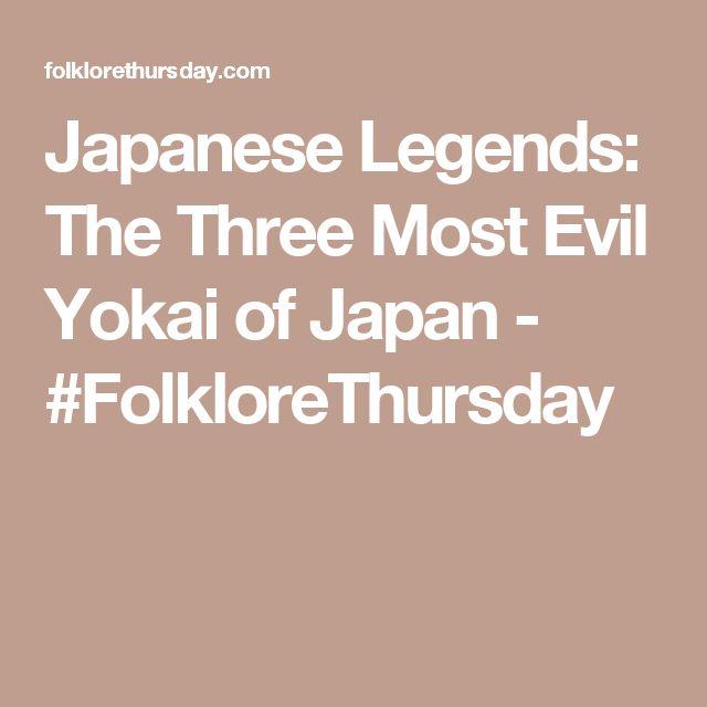 Japanese Legends: The Three Most Evil Yokai of Japan - #FolkloreThursday