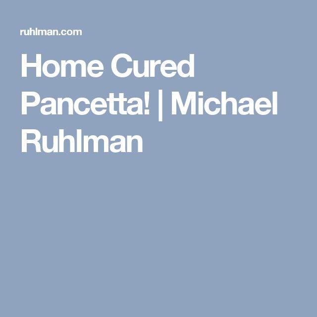 Home Cured Pancetta!   Michael Ruhlman