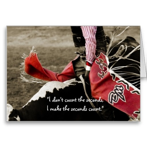 Bull Riding Motivaltional Quote Greeting Card- we all love the quote that can mean many different things on Zazzle.