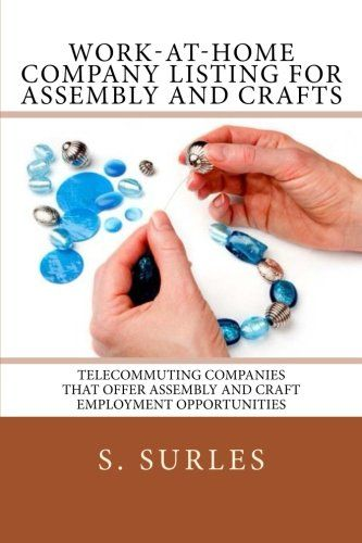 Work-at-Home Company Listing for Assembly and Crafts. Order: https://www.paypal.me/HEA/59.95 - Ebook contains hundreds of companies hiring home assembly and craft workers each year nationwide and globally. Purchase today for only $59.95. Free lifetime updates, no scams and no monthly fees. #ebook #assembly #crafts #workathome #workfromhome #jobs #jobsearch #careers #telecommuting
