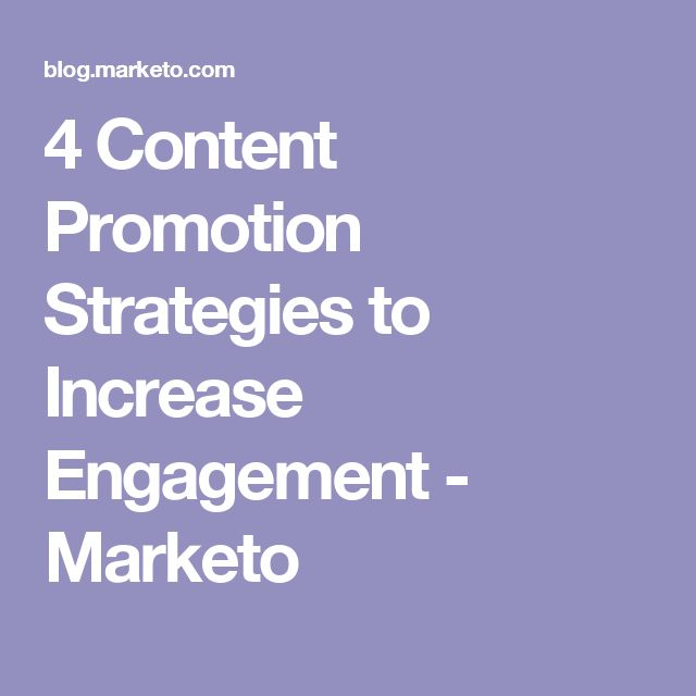4 Content Promotion Strategies to Increase Engagement - Marketo