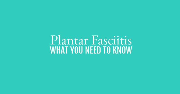 All in one guide for Plantar Fasciitis