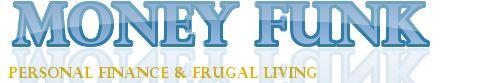 Money Funk: Personal Finance & Frugal Living Blog