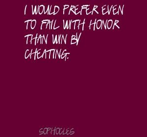 Sophocles I would prefer even to fail with honor Quote