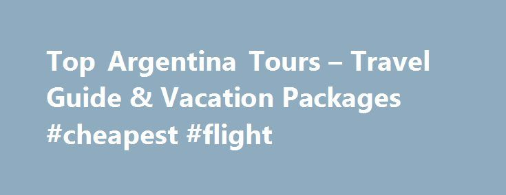 Top Argentina Tours – Travel Guide & Vacation Packages #cheapest #flight http://travel.remmont.com/top-argentina-tours-travel-guide-vacation-packages-cheapest-flight/  #travel to argentina # Best Tours in Argentina VoyageTrek connects discerning travelers with award-winning tour companies. You provide the basics, then we'll find the best travel expert for your needs to book your tour. Argentina is, for the adventurous, a gift that just keeps on giving. Whether you fancy horseback rides…