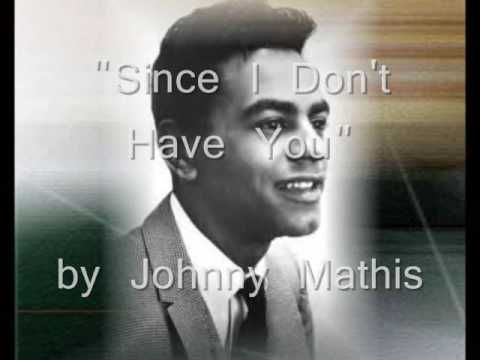▶ Since I Don't Have You - Johnny Mathis - YouTube