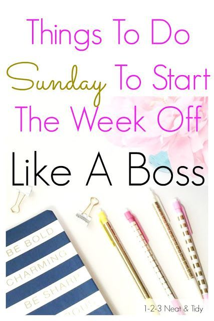 Things To Do Sunday To Start The Week Off Like A Boss - get organized - plan your week - planning tips for the week