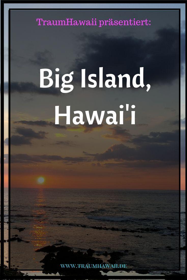 Das Big Island Die Grosste Insel Von Hawai I Ist Und Sie Wachst Jeden Tag Weiter Doch Nicht Nur Das Sie Ist Reise Nach Hawaii Big Island Hawaii