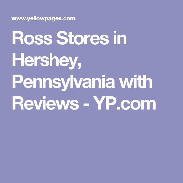 Ross Stores in Hershey, Pennsylvania with Reviews - YP.com