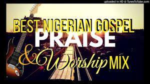 Naija praise and worship songs lyrics
