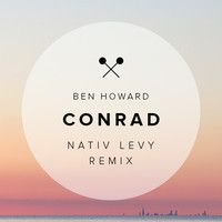 Ben Howard - Conrad (Nativ Levy Remix) by Nativ Levy. on SoundCloud #travel #armony #tourism #aroundtheworld