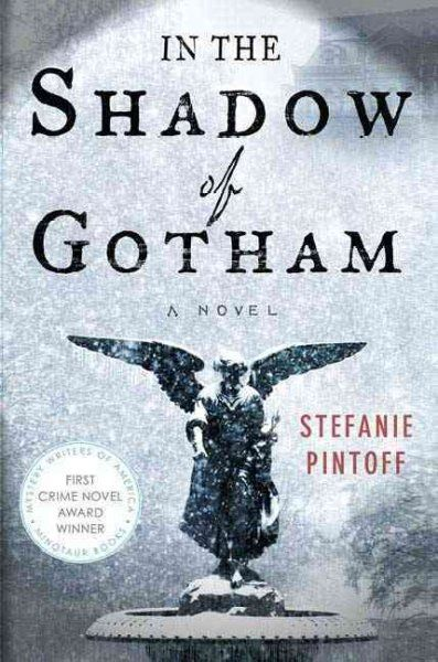 In the Shadow of Gotham, by Stefanie Pintoff; HISTORICAL MYSTERY; (1st Simon Ziele mystery) -- Beth