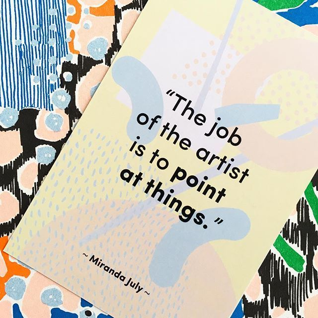 """""""the job of the artist is to point at things."""" ~ @mirandajuly  this timely quote and a lovely print by @katydwelsh just arrived in my mailbox via @papirmass ... perfect timing/going up on my studio wall asap"""
