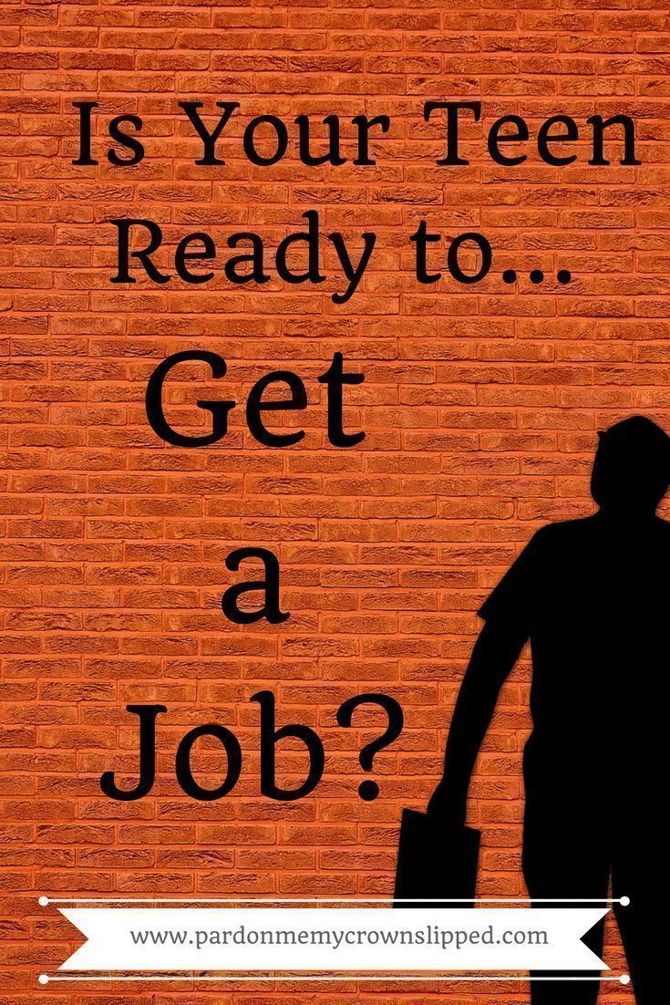 is your teen ready to get a job | parenting tips | pinterest | teen