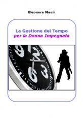 Ebook - La Gestione del Tempo per la Donna Impegnata - PDF