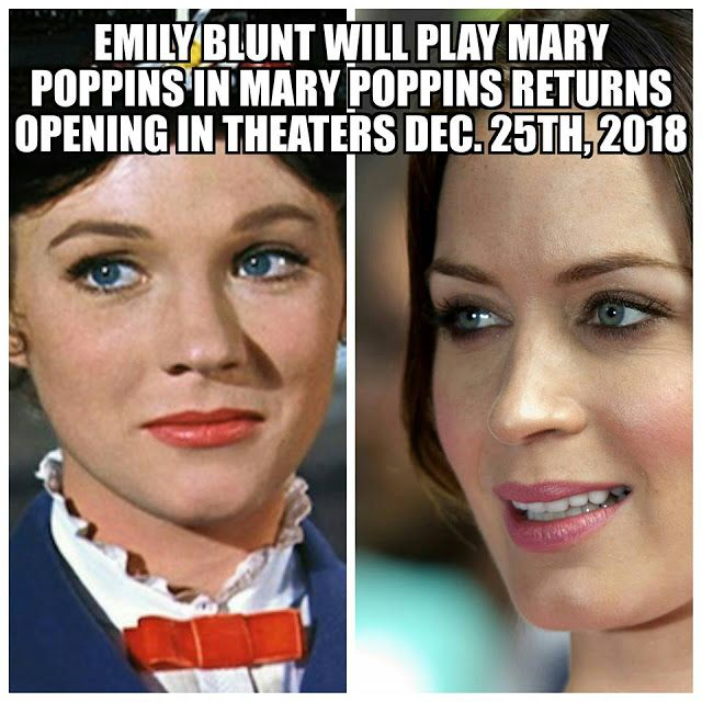 """Mary Poppins Returns"" To Be Released December 25, 2018 with Emily Blunt as Mary Poppins"