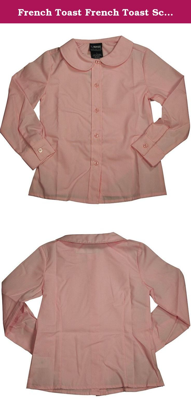 French Toast French Toast School Uniforms Long Sleeve Peter Pan Blouse (Feminine Fit) Girls Pink 7 Girls Pink 7. Our most popular blouse has a new fit! A true classic, our easy-care blouse is topped by rounded Peter Pan collar. Button placket. Cotton/polyester Wrinkle No MoreTM fabric. Imported. Machine wash.