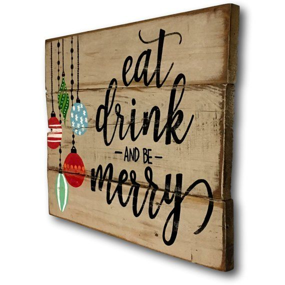 Eat Drink And Be Merry Sign Christmas Decoration Rustic Etsy Christmas Signs Wood Christmas Decorations Rustic Funny Christmas Decorations