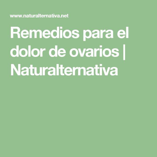 Remedios para el dolor de ovarios | Naturalternativa