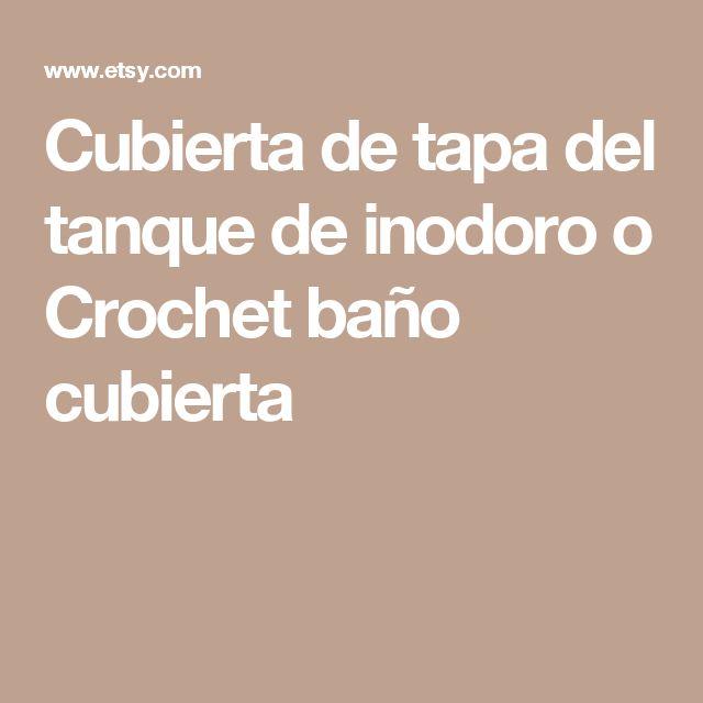 Cubierta de tapa del tanque de inodoro o Crochet baño cubierta
