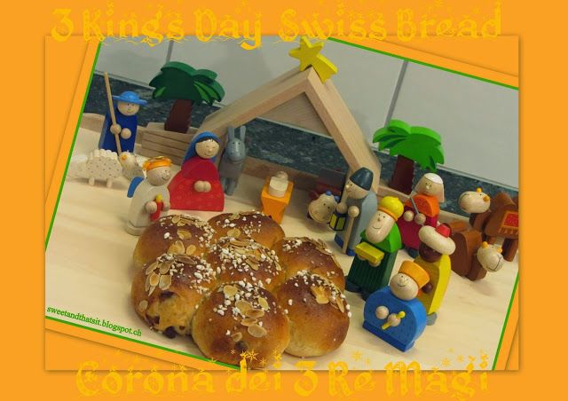 Sweet and That's it: 3 Kings Day Swiss Bread - La Corona Dei Re Magi (Svizzera)