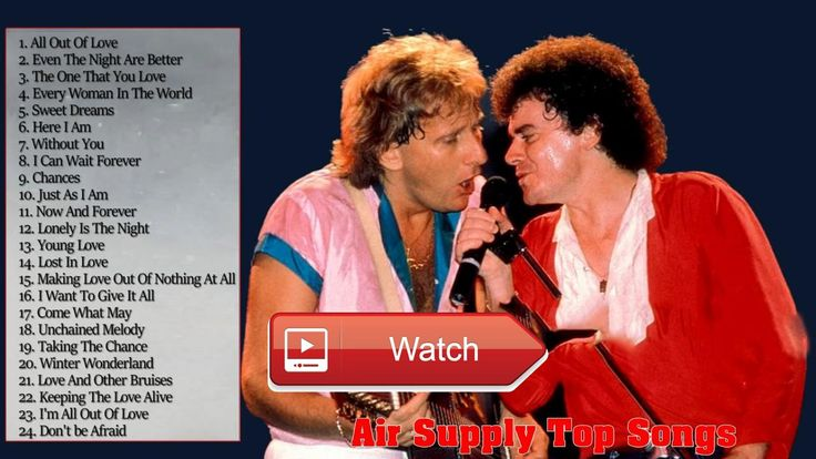 Air Supply Top Songs collection Live Best Songs Of Air Supply playlist  Air Supply Top Songs collection Live Best Songs Of Air Supply playlist